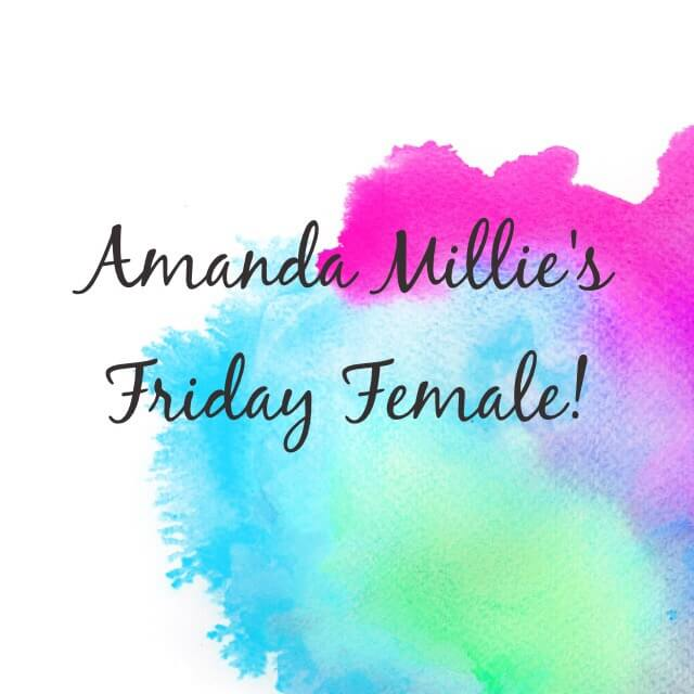 Amanda Millie's Friday Female